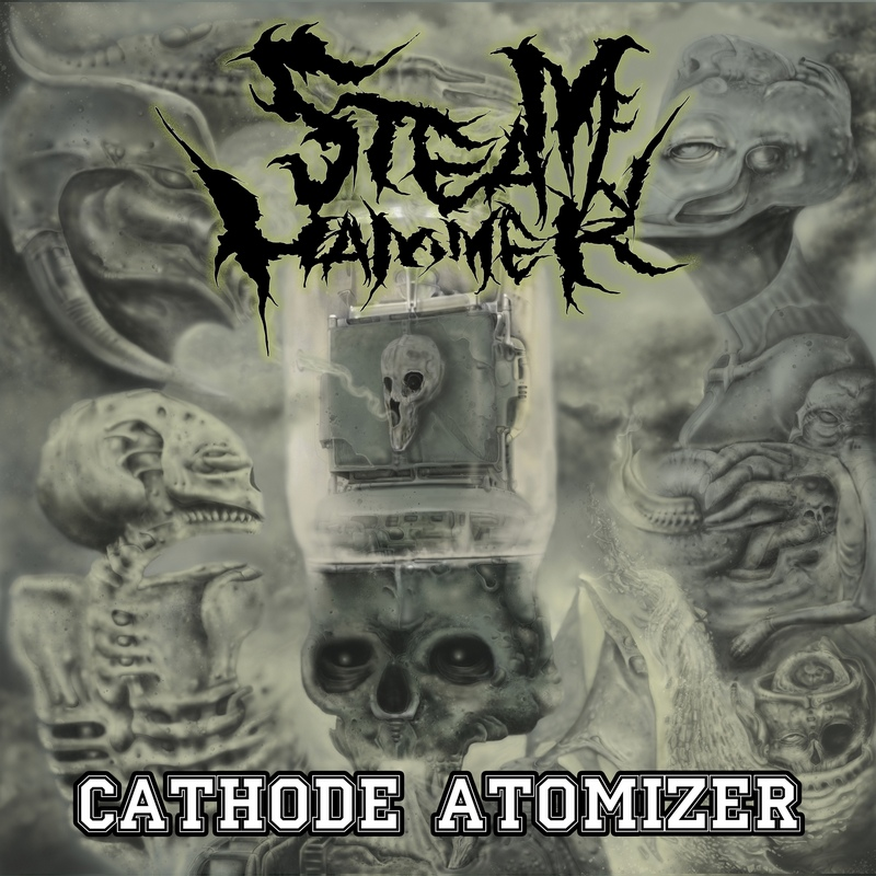 STEAM HAMMER — «Cathode Atomizer» (2020)